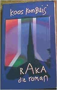 Raka, die roman: Koos Kombuis: 9780798145893: Amazon.com: Books