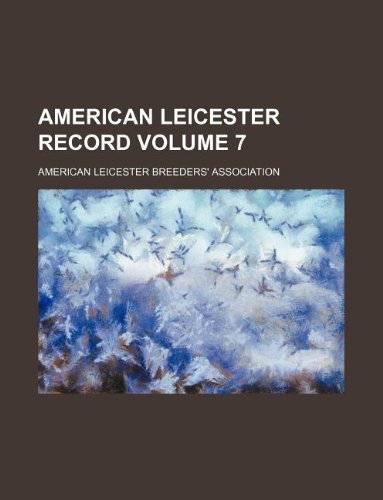 American Leicester record Volume 7