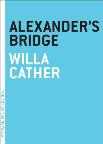 Alexander's Bridge (The Art of the Novella), Willa Cather