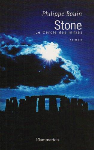Stone - Le Cercle des initiés - Philippe Bouin