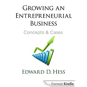 Growing an Entrepreneurial Business: Concepts & Cases