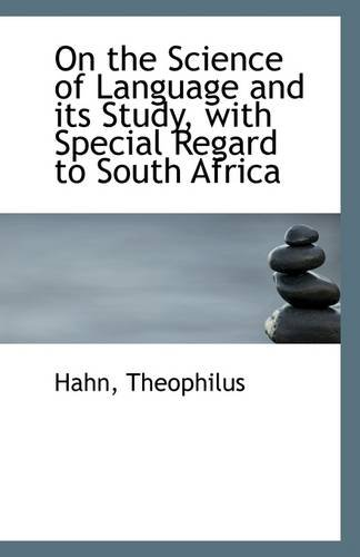 On the Science of Language and its Study, with Special Regard to South Africa