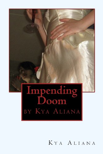 Book: Impending Doom by Kya Aliana