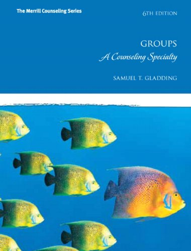 Groups: A Counseling Specialty (6th Edition) (Merrill...