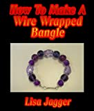How To Make A Wire Wrapped Bangle