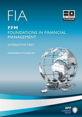 FIA - Foundations in Financial Management - FFM: FFM: Study Text