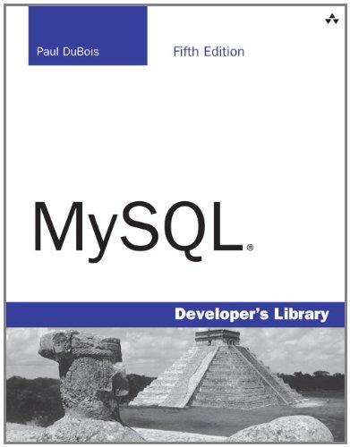 MySQL (5th Edition) (Developer's Library), by Paul DuBois