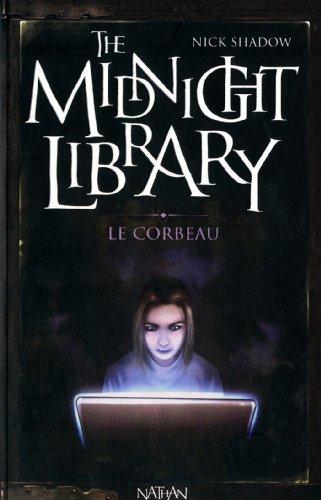 The midnight library n° 9 Le Corbeau ; Gabriel ; Avance rapide