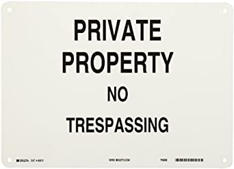 "Brady Black on White Admittance Sign, Legend ""Private Property No Trespassing"""