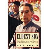 Suyin Han Eldest Son: Zhou Enlai and the Making of Modern China, 1898-1976