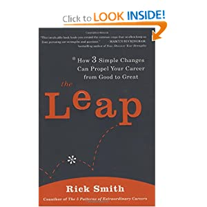 The Leap: How 3 Simple Changes Can Propel Your Career from Good to Great Rick Smith
