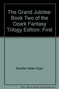 The Grand Jubilee: Book Two of the Ozark Fantasy Trilogy by Suzette Haden Elgin