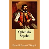 Ogledalo Srpsko: Antologija Epskih Pesama (Slovene Edition)