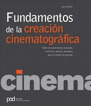 FUNDAMENTOS DE LA CREACION CINEMATOGRAFICA
