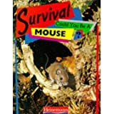 img - for Could You Be a Mouse? (Survival Series) book / textbook / text book