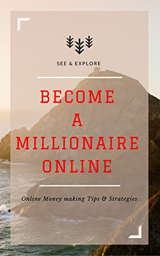 BECOME A MILLIONAIRE ONLINE