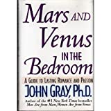Mars and Venus In the Bedroom (0060927682) by Gray, John