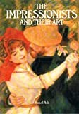 The Impressionists and Their Art (0517318504) by Russell Ash