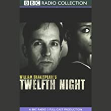 BBC Radio Shakespeare: Twelfth Night (Dramatized) Performance by William Shakespeare Narrated by Michael Maloney, Josette Simon, Anne-Marie Duff, Full Cast