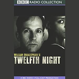 BBC Radio Shakespeare: Twelfth Night (Dramatized) | [William Shakespeare]