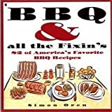 Barbaque and All the Fixins: 82 of America's Favorite Bbq Recipes Oren
