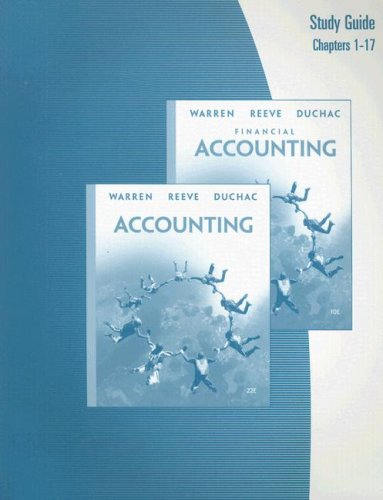 Study Guide, Chapters 1-17 for Warren/Reeve/Duchac's Financial Accounting, 10th