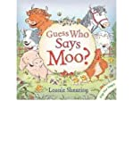 img - for [ GUESS WHO SAYS MOO? - GREENLIGHT ] By Shearing, Leonie ( Author) 2011 [ Hardcover ] book / textbook / text book