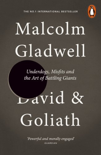 Malcolm Gladwell - David and Goliath: Underdogs, Misfits and the Art of Battling Giants