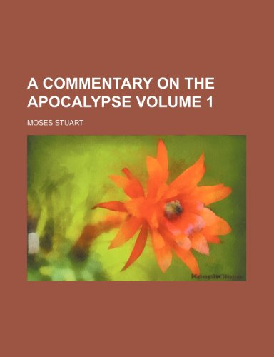 A commentary on the Apocalypse Volume 1