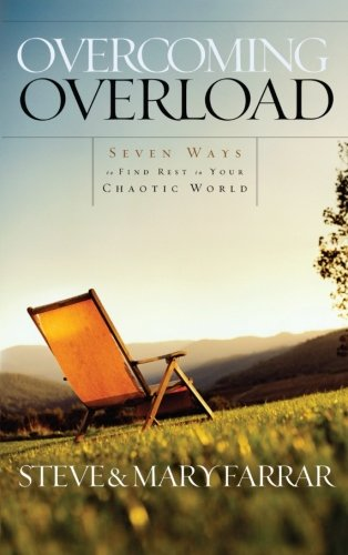 Overcoming Overload: Seven Ways to Find Rest in Your Chaotic World