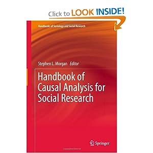 Handbook of Causal Analysis for Social Research (Handbooks of Sociology and Social Research) Stephen L. Morgan