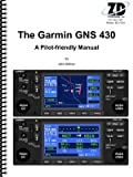 img - for The Garmin GNS 430 - A Pilot-friendly Manual book / textbook / text book