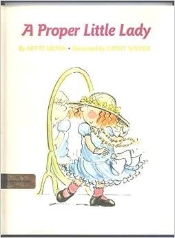 A proper little lady: Nette Hilton: 9780531058602: Amazon