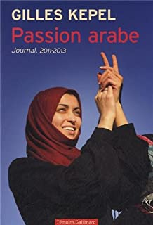 Passion arabe : journal, 2011-2013