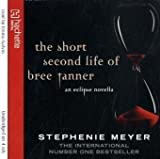Stephenie Meyer The Short Second Life Of Bree Tanner: An Eclipse Novella (Twilight)