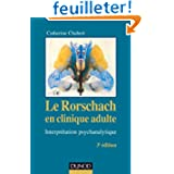 Le Rorschach en clinique adulte - 3e éd. - Interprétation psychanalytique