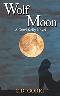 Wolf Moon: A Grazi Kelly Novel by C.D. Gorri ebook deal