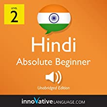 Learn Hindi - Level 2: Absolute Beginner Hindi, Volume 1: Lessons 1-25 Speech by  Innovative Language Learning LLC Narrated by  HindiPod101.com