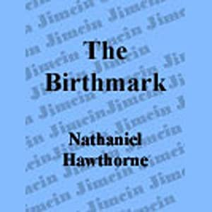 an overview of the death of the birthmark by nathaniel hawthorne