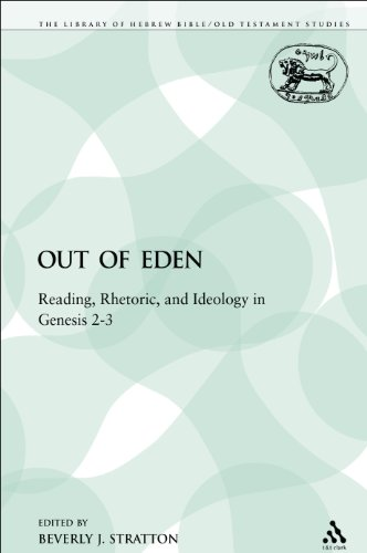 Out of Eden: Reading, Rhetoric, and Ideology in Genesis 2-3 (Library Hebrew Bible/Old Testament Studies)
