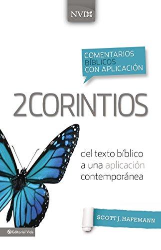 Comentario biblico con aplicacion NVI 2 Corintios: Del texto biblico a una aplicacion contemporanea (Comentarios Biblicos Con Aplicacion NVI)