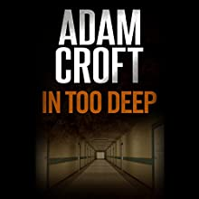 In Too Deep: Knight & Culverhouse, Book 5 | Livre audio Auteur(s) : Adam Croft Narrateur(s) : Adam Croft
