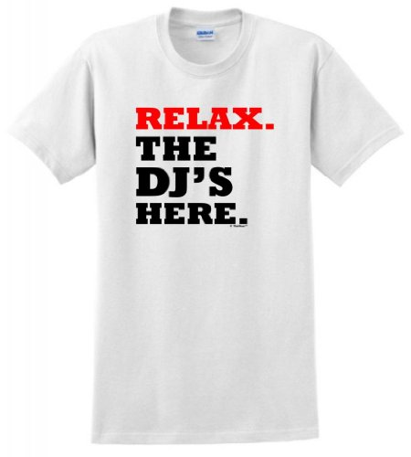 Relax The Dj'S Here T-Shirt 4Xl White