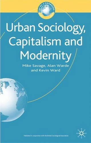 Urban Sociology, Capitalism and Modernity (Sociology for a Changing World)