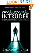 Paranormal Intruder: The True Story of a Family in Fear
