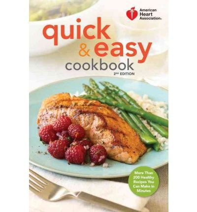 -american-heart-association-quick-easy-cookbook-2nd-edition-more-than-200-healthy-recipes-you-can-ma