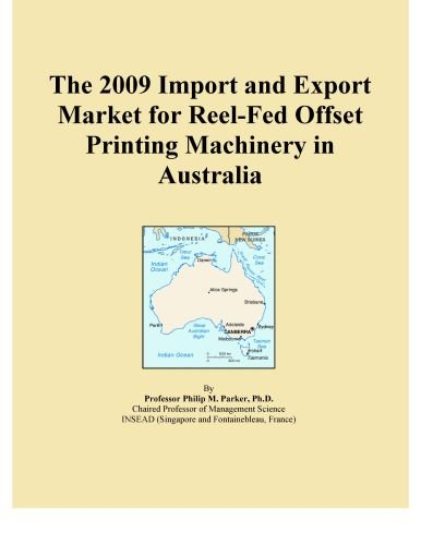 The 2009 Import and Export Market for Reel-Fed Offset Printing Machinery in Australia