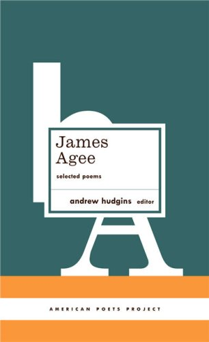 James Agee: Selected Poems (American Poets Project), James Agee