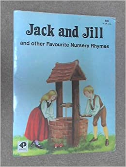 Jack and Jill and Other Favourite Nursery Rhymes: Purnell ...