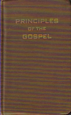 Principles of the Gospel, The Church of Jesus Christ of Latter-day Saints
